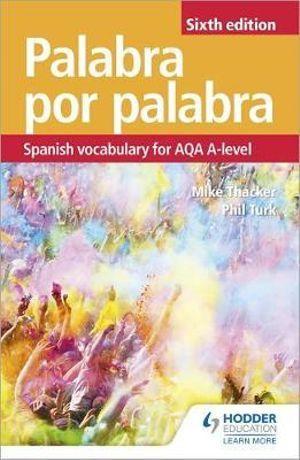 Palabra por Palabra Sixth Edition: Spanish Vocabulary for AQA A Level