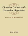 Chamber Orchestra and Ensemble Repertoire: A Catalog of Modern Music