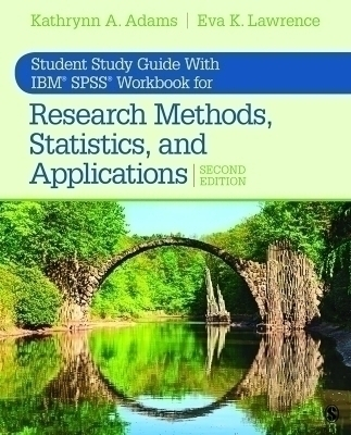 Student Study Guide With IBM® SPSS® Workbook for Research Methods, Statistics, and Applications 2e