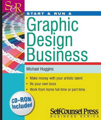 Start and Run a Graphic Design Business (Incl CD Rom)