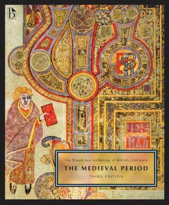 Broadview Anthology of British Literature: Volume 1: The Medieval Period 3ed