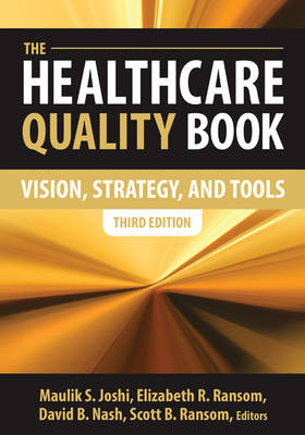 The Healthcare Quality Book: Vision, Strategy and Tools
