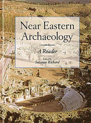 Near Eastern Archaeology: A Reader