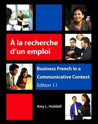 À la recherche d'un emploi Business French in a Communicative Context