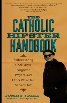 The Catholic Hipster Handbook