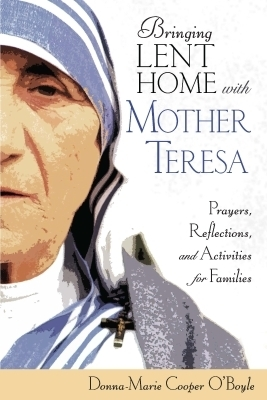Bringing Lent Home with Mother Teresa