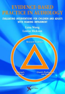 Evidence-Based Practice in Audiology: Evaluating Interventions for Children and Adults with Hearing Impairment