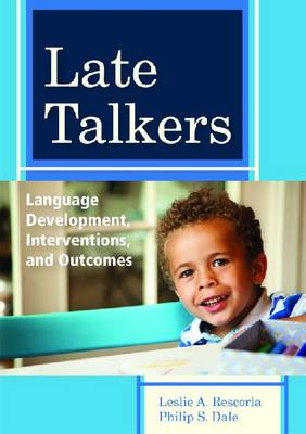 Late Talkers: Language Development, Interventions and Outcomes