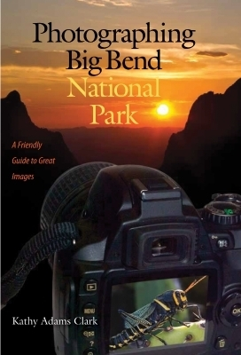 Photographing Big Bend National Park