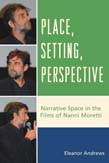 Place, Setting, Perspective: Narrative Space in the Films of Nanni Moretti