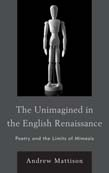 Unimagined in the English Renaissance: Poetry and the Limits of Mimesis