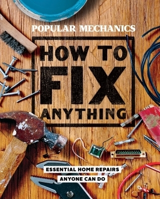 Popular Mechanics How to Fix Anything