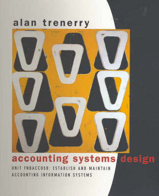 Accounting Systems Design Unit Fnbacc05b: Establish and Maintain Accounting Information Systems