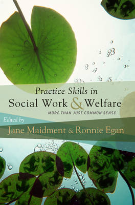 Practice Skills in Social Work and Welfare: More Than Just Common Sense