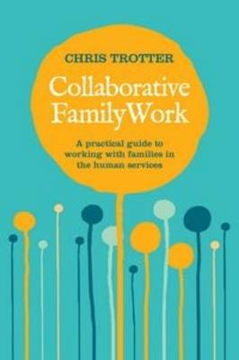 Collaborative Family Work: A Practical Guide to Working with Families in the Human Services