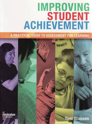 Improving Student Achievement: A Practical Guide to Assessment for Learning