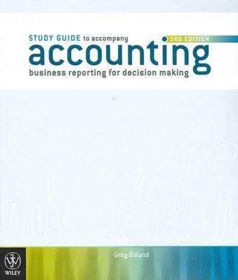 Accounting: Business Reporting for Decision Making 3E Study Guide