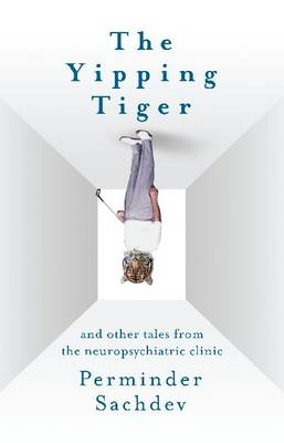 The Yipping Tiger and Other Tales from the Neuropsychiatric Clinic
