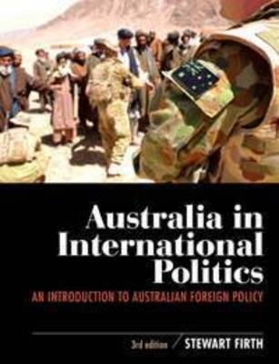 Australia in International Politics: An Introduction to Australian Foreign Policy