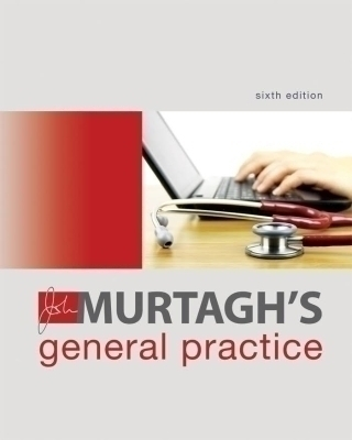 John Murtagh's General Practice, Sixth Edition