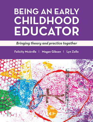Being an Early Childhood Educator  Bringing theory and practice together