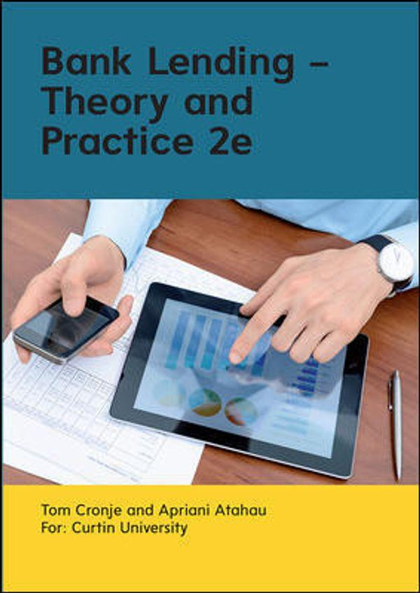 Bank Lending: Theory And Practice 2e (Customised)