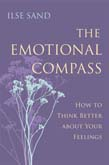 Emotional Compass: How to Think Better about Your Feelings