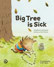 Big Tree is Sick: A Story to Help Children Cope with the Serious Illness of a Loved One