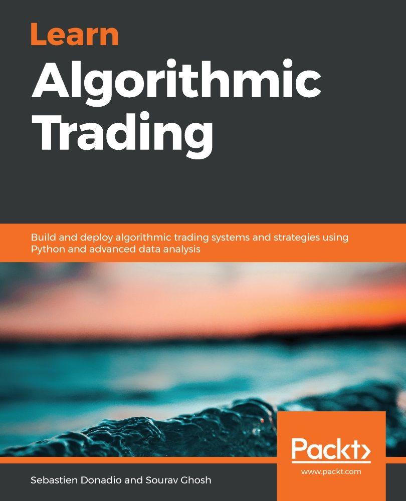 Learn Algorithmic Trading - Fundamentals of Algorithmic Trading
