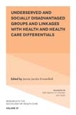 Underserved and Socially Disadvantaged Groups and Linkages with Health and Health Care Differentials