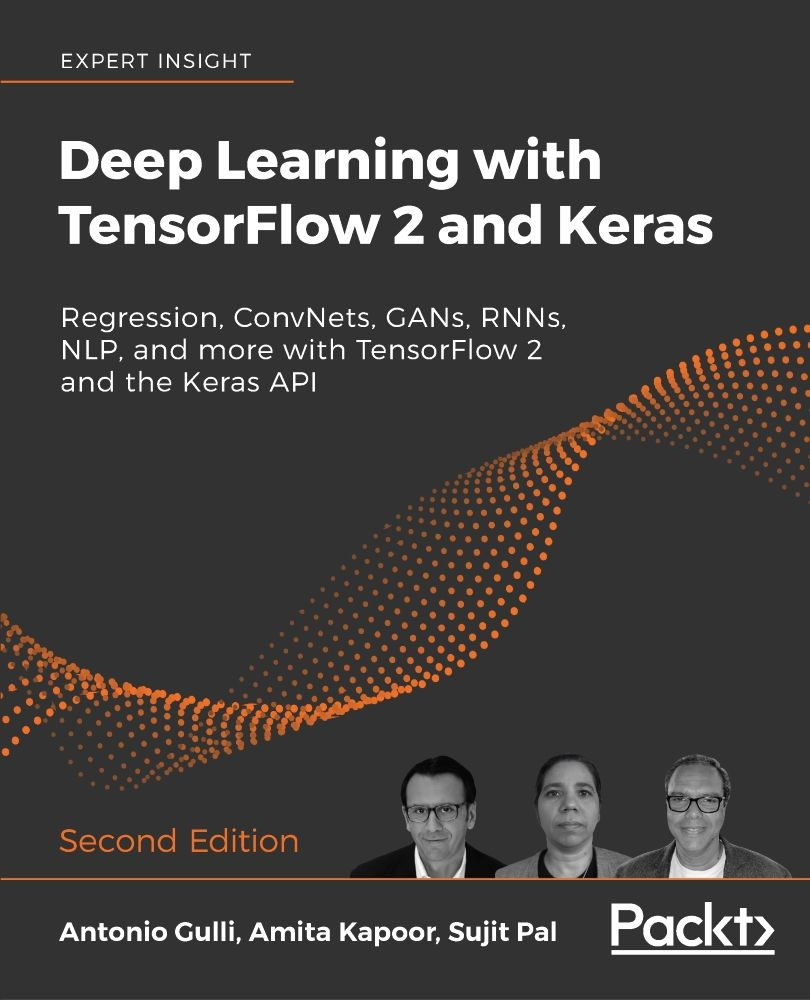 Deep Learning with TensorFlow 2 and Keras - Second Edition