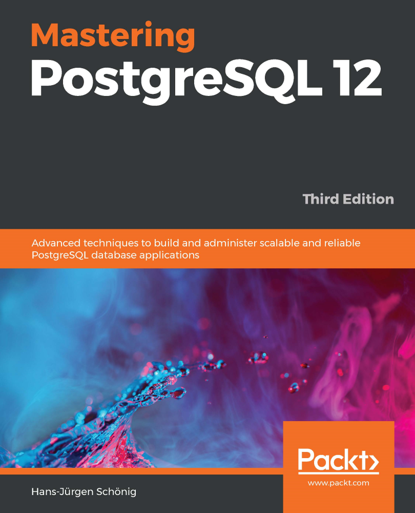 Mastering PostgreSQL 12 - Third Edition