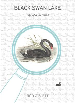 Black Swan Lake: Life of a Wetland