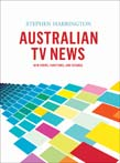 Australian TV News: New Forms, Functions, and Futures