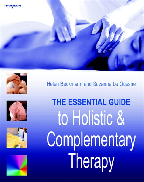 The Essential Guide to Holistic and Complementary Therapy