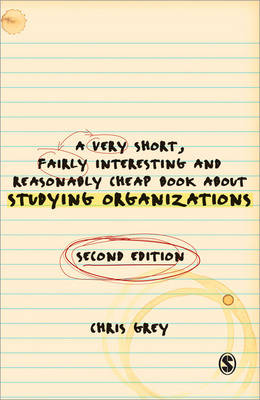 Very Short, Fairly Interesting and Reasonably Cheap Book About Studying Organizations 2ed