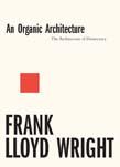 Organic Architecture: The Architecture of Democracy