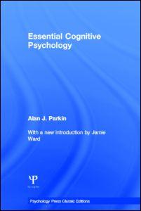 Essential Cognitive Psychology (Classic Edition)