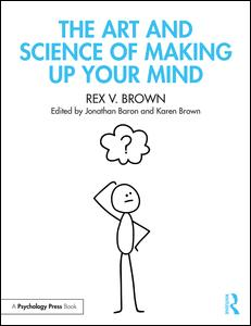 The Art and Science of Making Up Your Mind