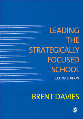 Leading the Strategically Focused School: Success and Sustainability 2ed