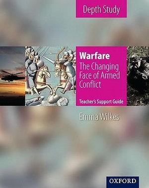Warfare The Changing Face of Armed Conflict Teacher's Support Guide + CD-ROM