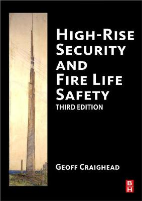 High-Rise Security and Fire Life Safety, Third Edition