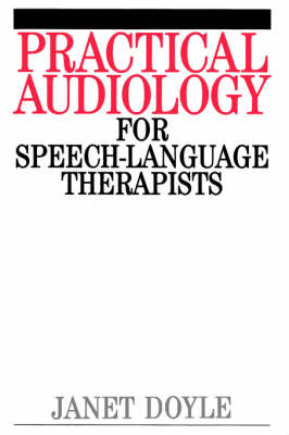 Practical Audiology for Speech and Language Therapy Work