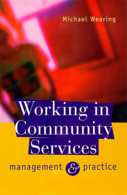 Working in Community Services: Management and Practice