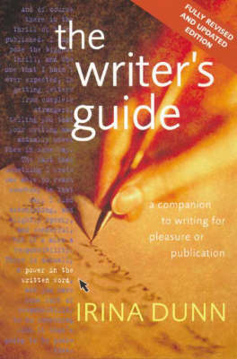 The Writer's Guide: A Companion to Writing for Pleasure or Publication