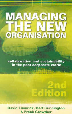 Managing the New Organisation: Collaboration and Sustainability in the Post-Corporate World