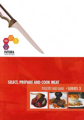 Select, Prepare and Cook Meat and Poultry and Game.