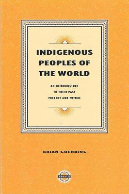 Indigenous Peoples of the World: Their Past, Present and Future