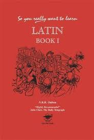 So You Really Want to Learn Latin Book I