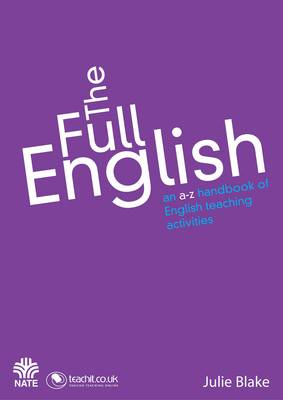 The Full English: An A to Z Handbook of English Teaching Activities